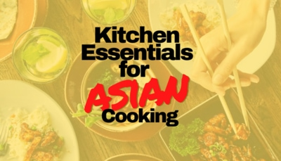 Kitchen Essentials for Asian Cooking