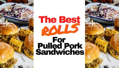 The 3 Best Rolls for Pulled Pork: Soft and Sweet is the Way to Go