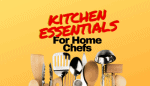 Kitchen Essentials for Home Chefs